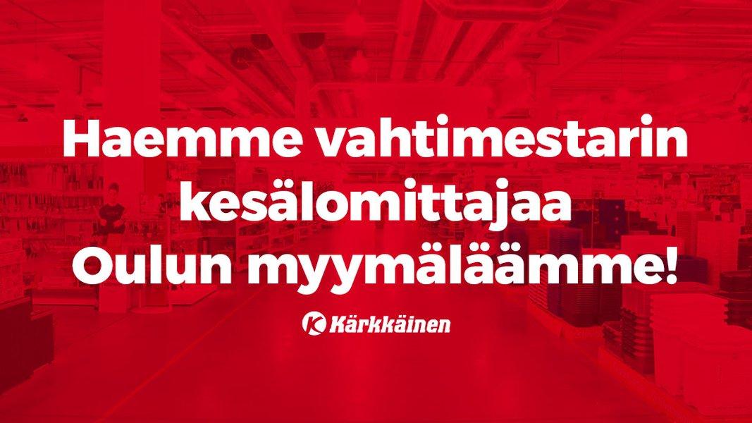 Haemme nyt vahtimestarin kesälomittajaa Oulun myymäläämme